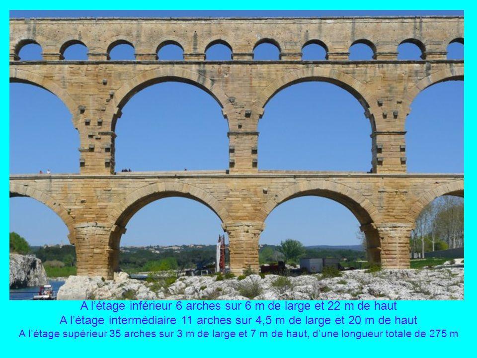 A l'étage inférieur 6 arches sur 6 m de large et 22 m de haut