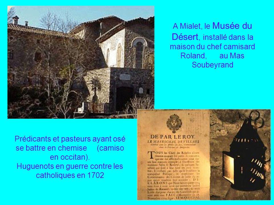 A Mialet, le Musée du Désert, installé dans la maison du chef camisard Roland, au Mas Soubeyrand