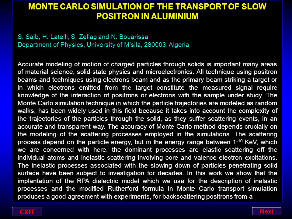 MONTE CARLO SIMULATION OF THE TRANSPORT OF SLOW POSITRON IN ALUMINIUM
