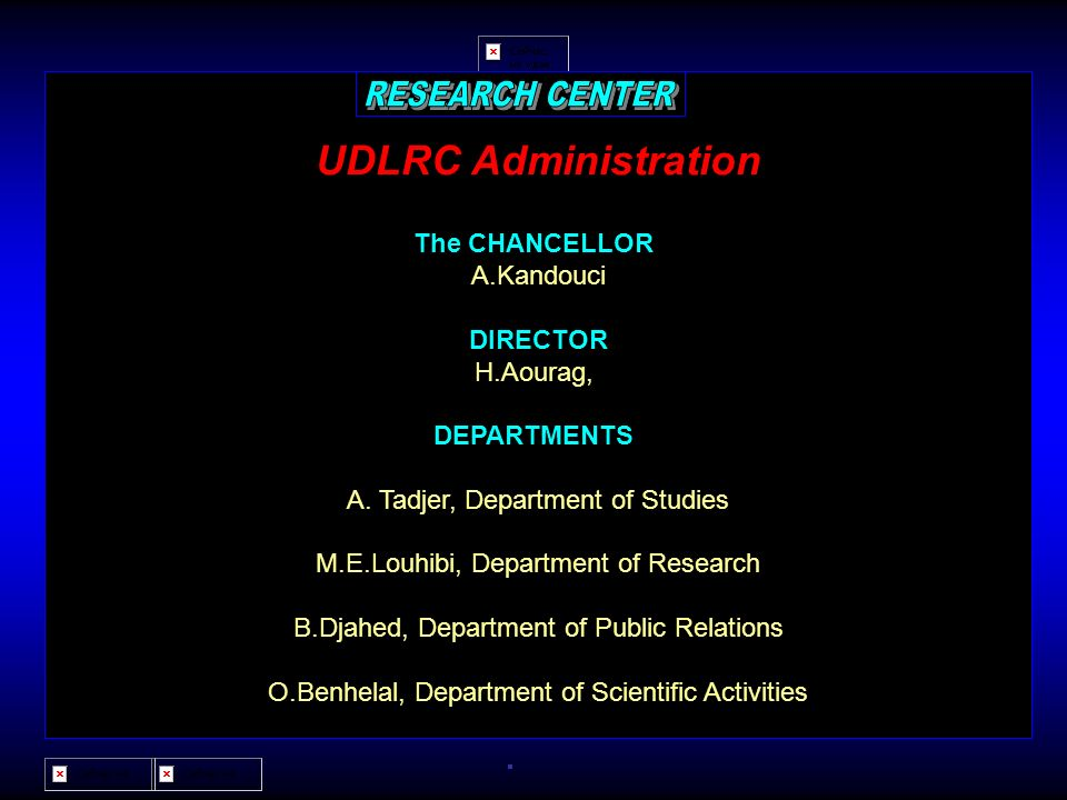RESEARCH CENTER UDLRC Administration The CHANCELLOR A.Kandouci
