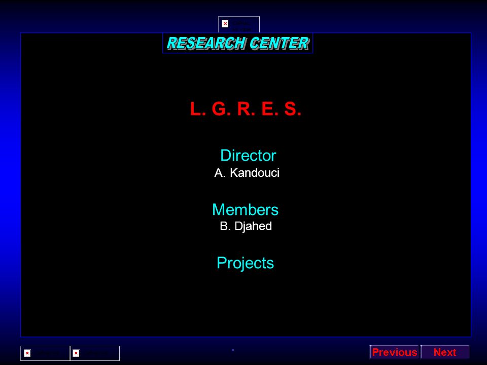 RESEARCH CENTER L. G. R. E. S. Director Members Projects A. Kandouci