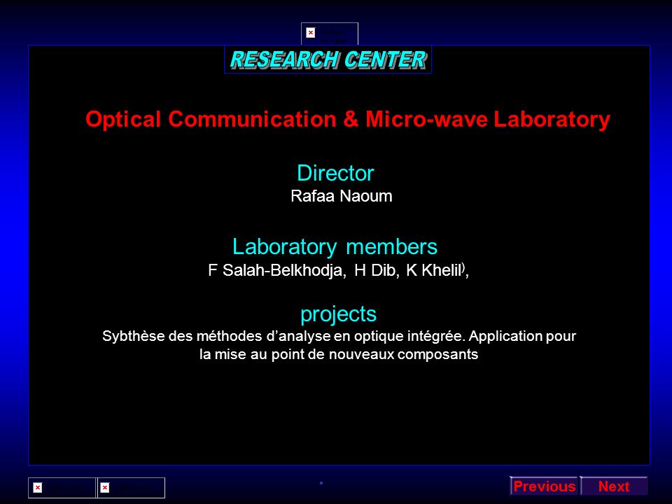 RESEARCH CENTER Optical Communication & Micro-wave Laboratory Director
