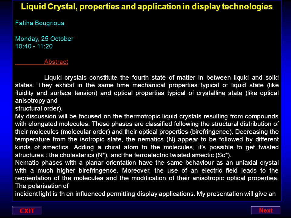Liquid Crystal, properties and application in display technologies