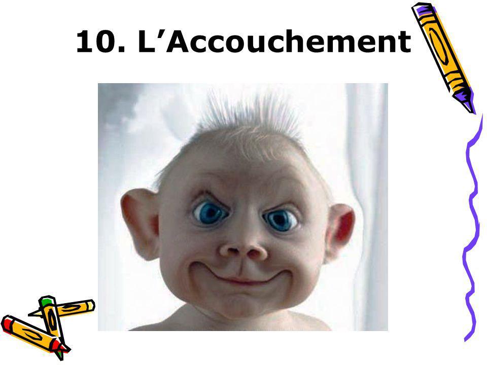 10. L'Accouchement