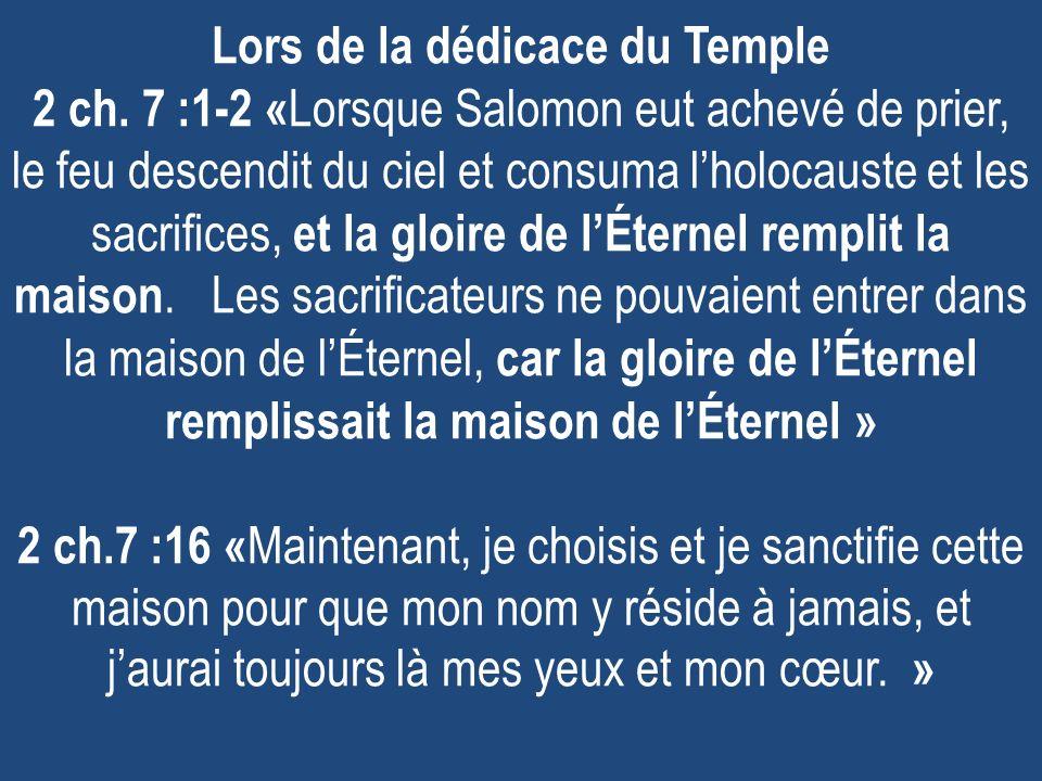 Lors de la dédicace du Temple 2 ch