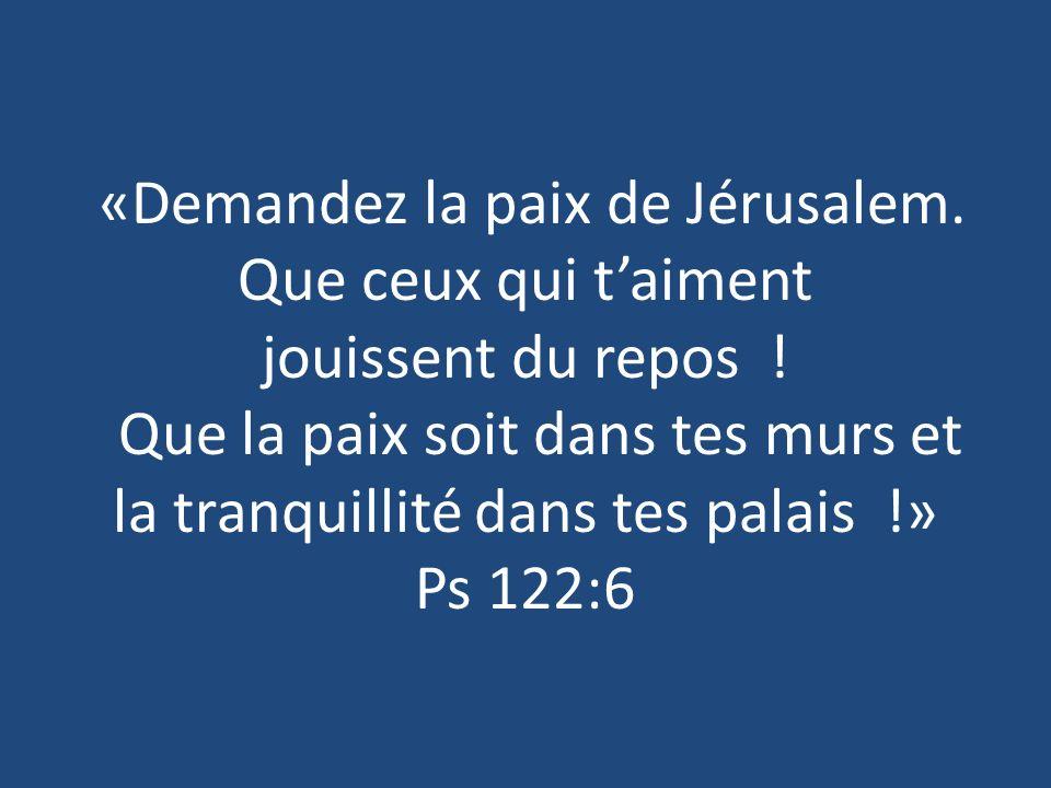 «Demandez la paix de Jérusalem