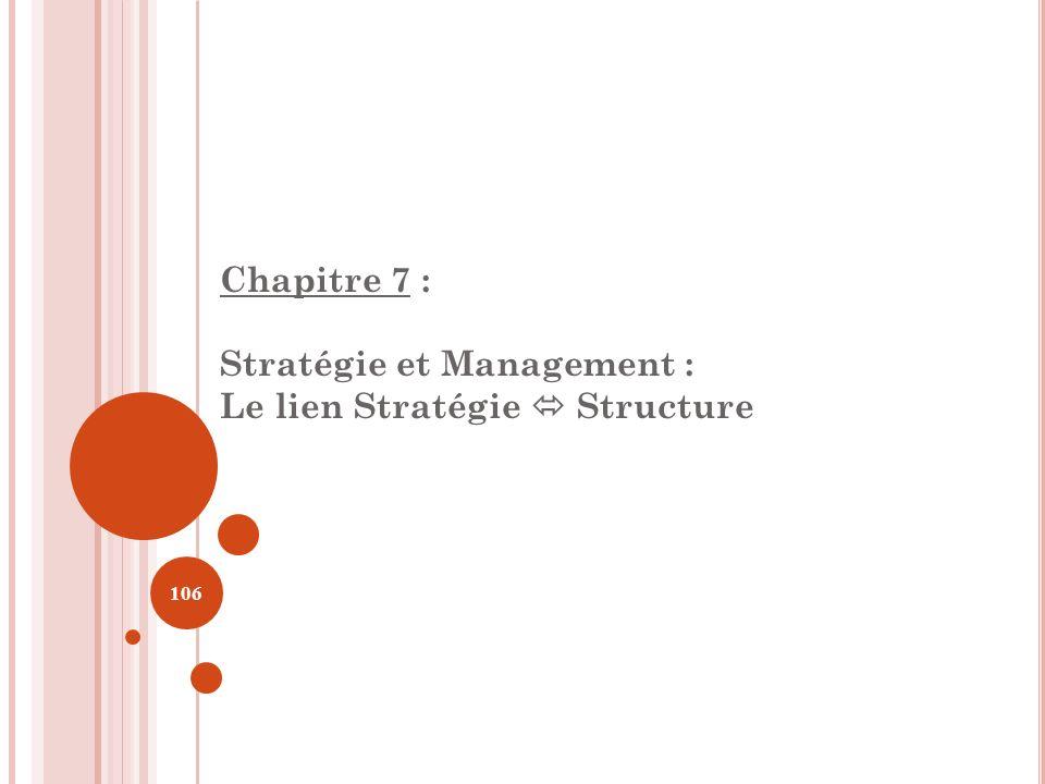 Chapitre 7 : Stratégie et Management : Le lien Stratégie  Structure