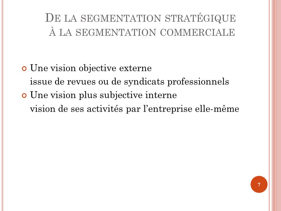 De la segmentation stratégique à la segmentation commerciale