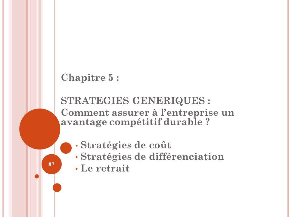 Chapitre 5 : STRATEGIES GENERIQUES : Comment assurer à l'entreprise un avantage compétitif durable
