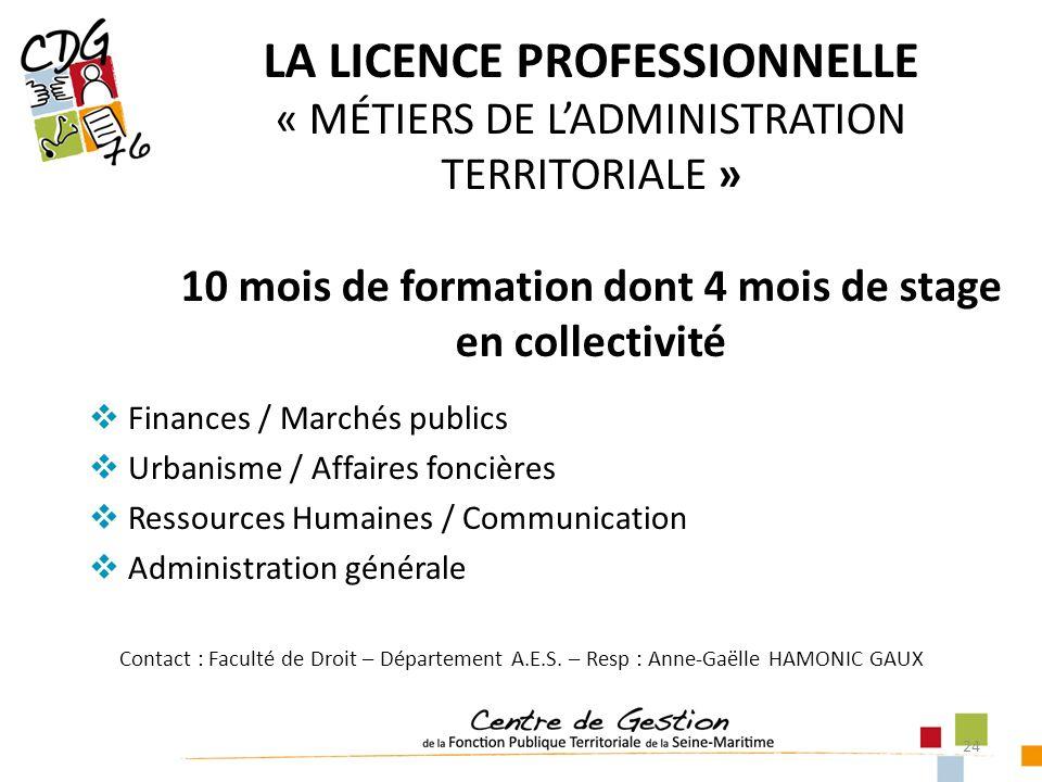LA LICENCE PROFESSIONNELLE « MÉTIERS DE L'ADMINISTRATION TERRITORIALE » 10 mois de formation dont 4 mois de stage en collectivité