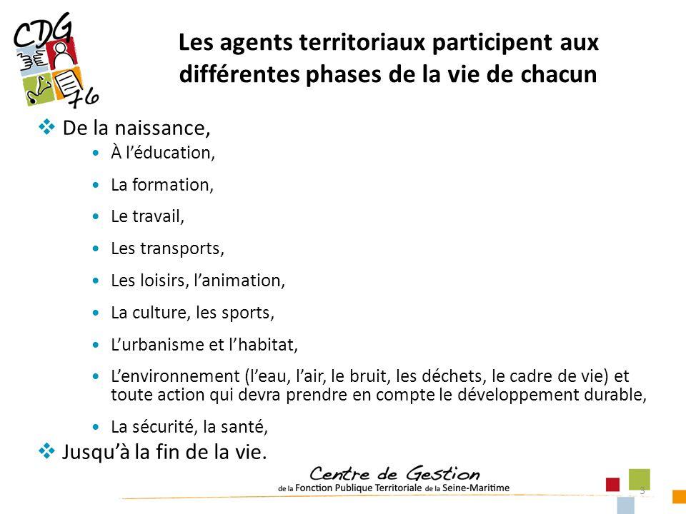 Les agents territoriaux participent aux différentes phases de la vie de chacun