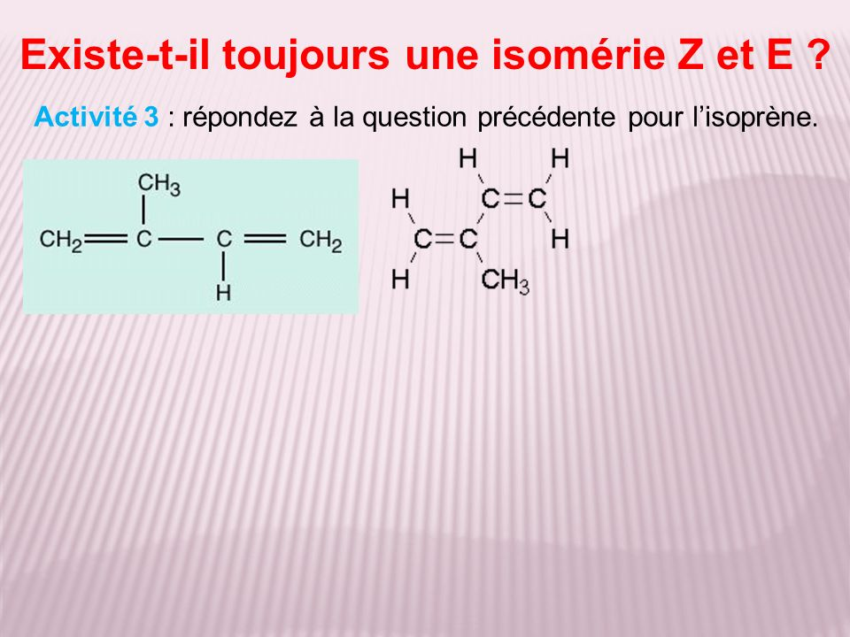Existe-t-il toujours une isomérie Z et E
