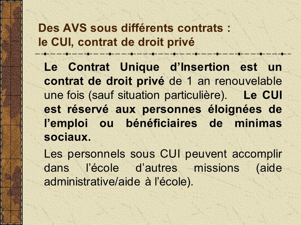 Des AVS sous différents contrats : le CUI, contrat de droit privé