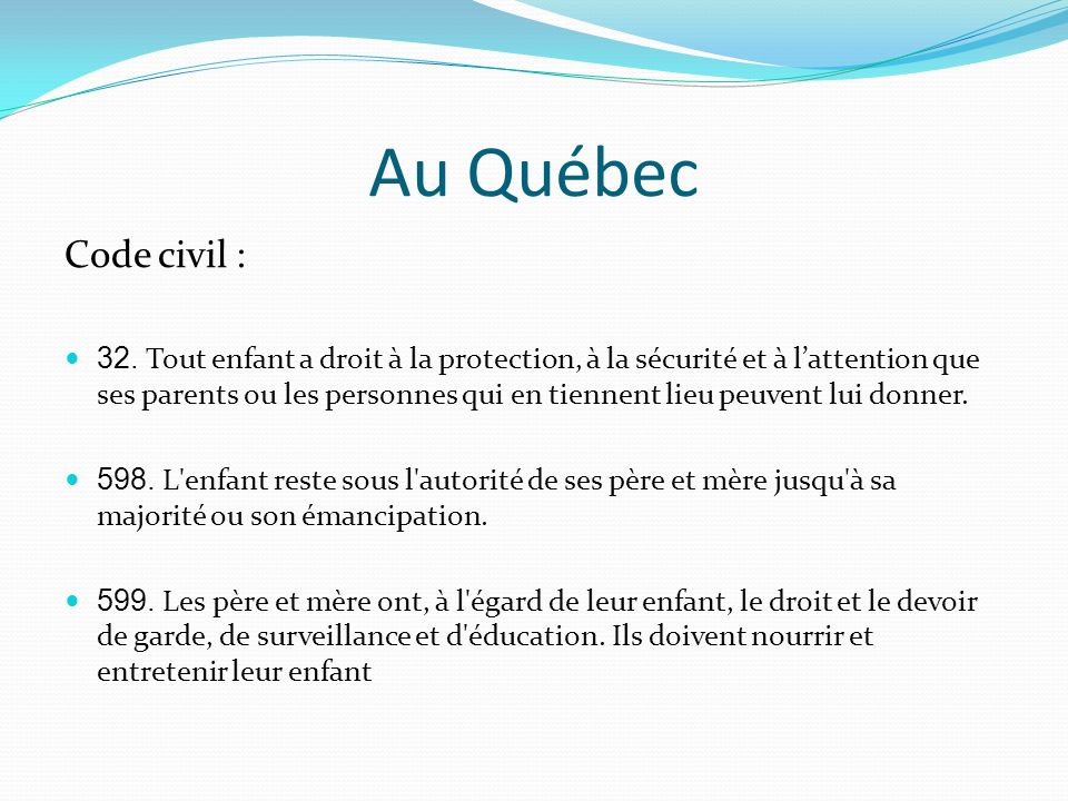 Au Québec Code civil :