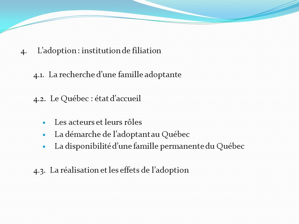 4. L'adoption : institution de filiation