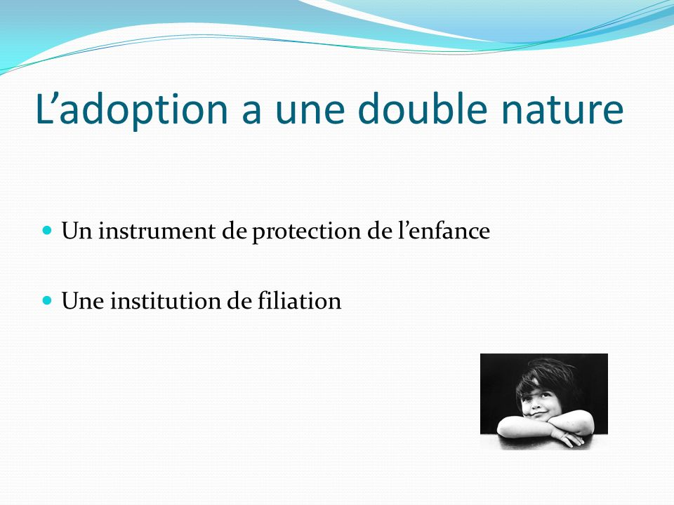 L'adoption a une double nature
