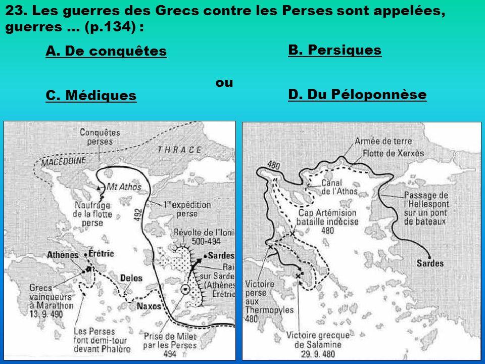 23. Les guerres des Grecs contre les Perses sont appelées, guerres … (p.134) :