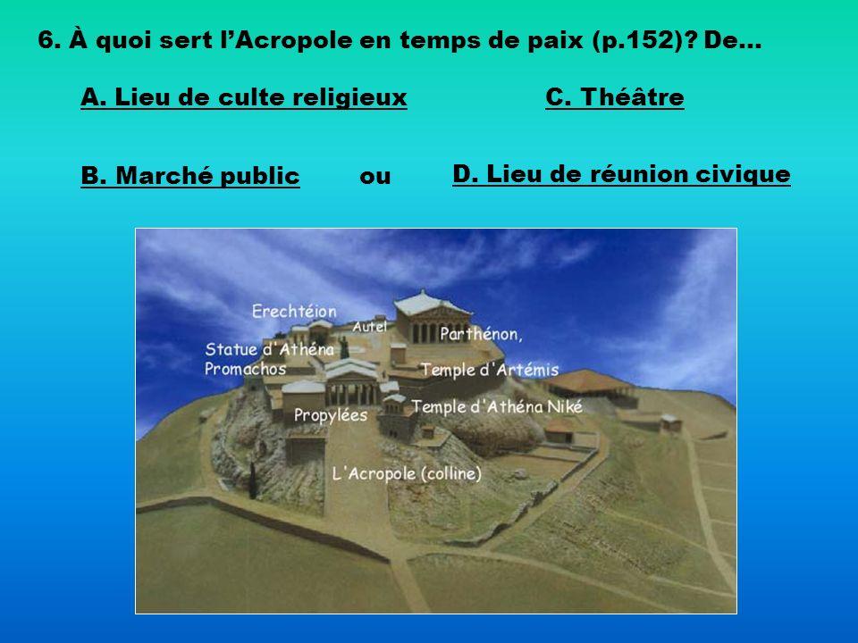 6. À quoi sert l'Acropole en temps de paix (p.152) De...