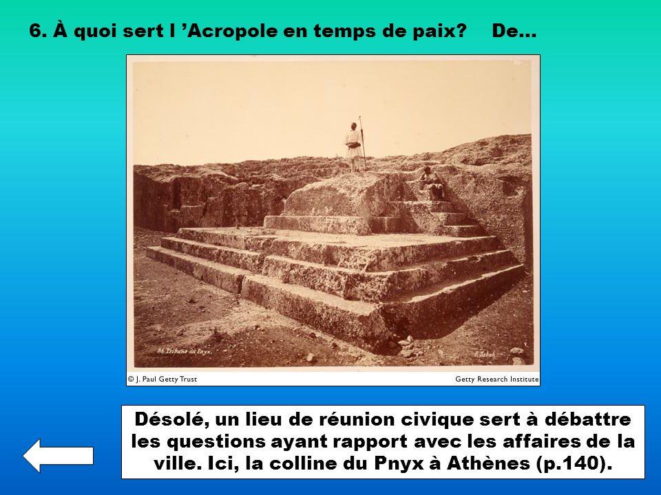 6. À quoi sert l 'Acropole en temps de paix