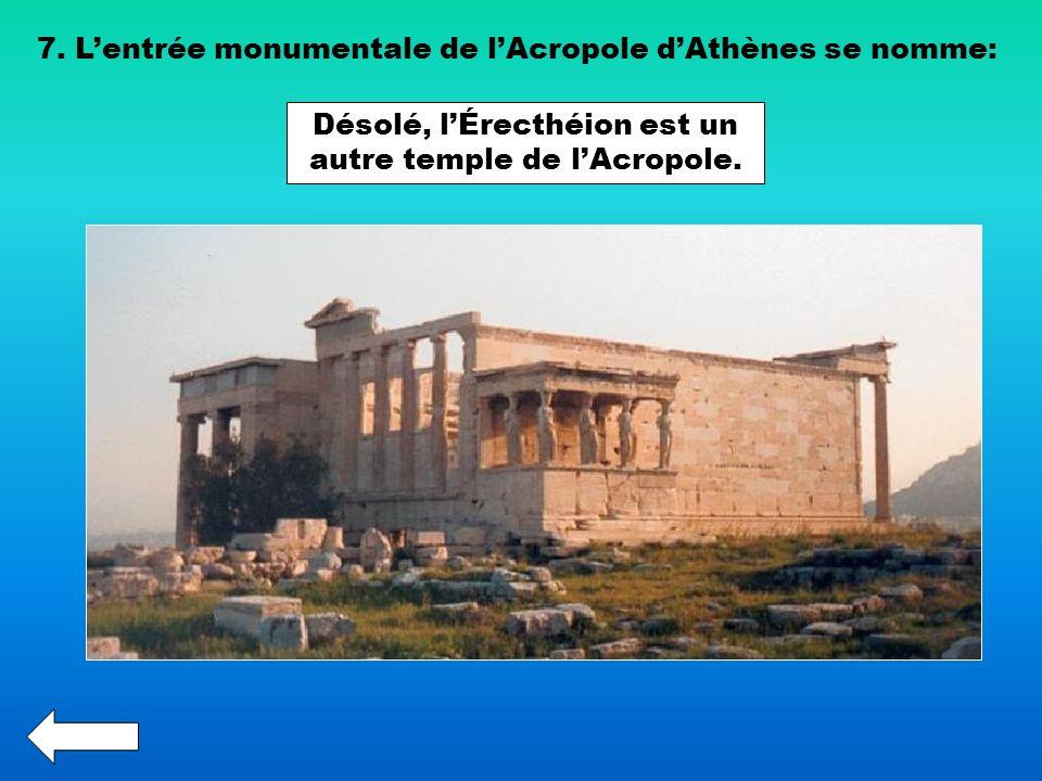 Désolé, l'Érecthéion est un autre temple de l'Acropole.