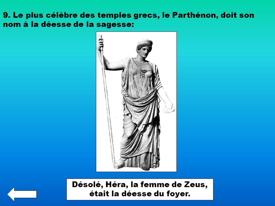 Désolé, Héra, la femme de Zeus, était la déesse du foyer.