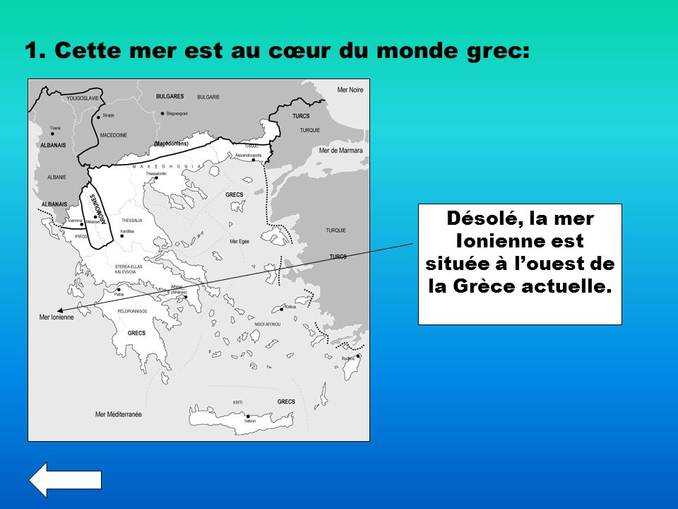 Désolé, la mer Ionienne est située à l'ouest de la Grèce actuelle.