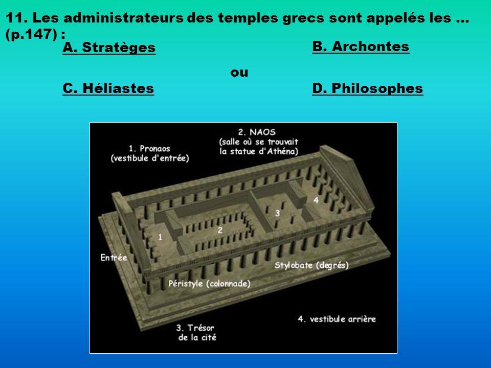 11. Les administrateurs des temples grecs sont appelés les … (p.147) :