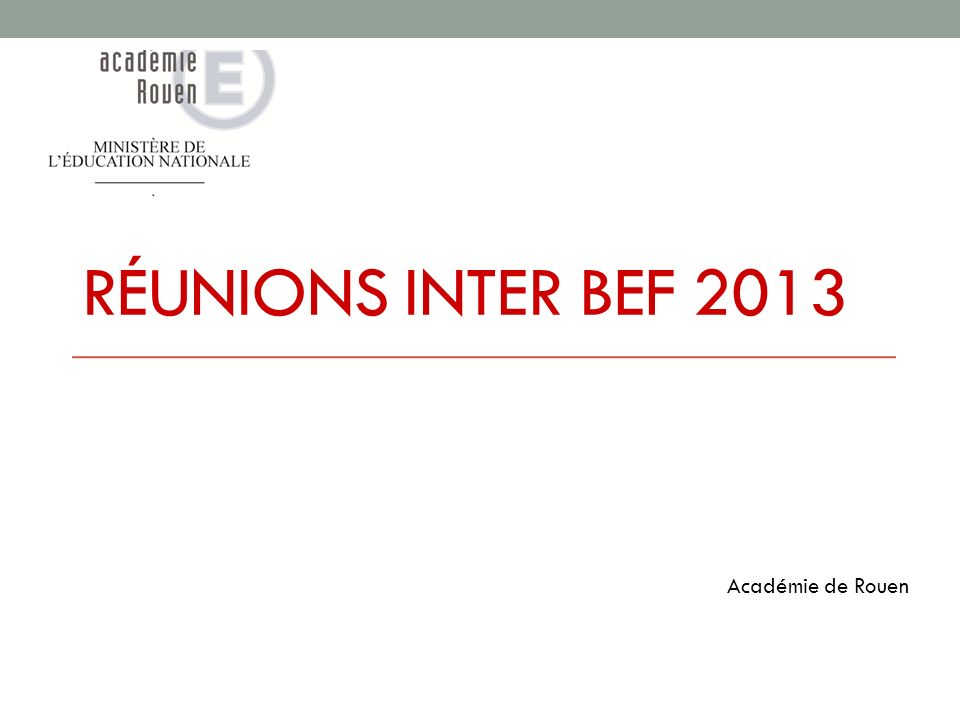 Réunions Inter BEF 2013 Académie de Rouen