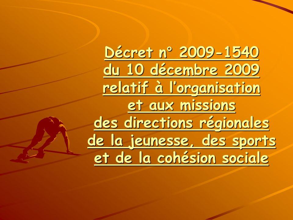 Décret n° 2009-1540 du 10 décembre 2009 relatif à l'organisation et aux missions des directions régionales de la jeunesse, des sports et de la cohésion sociale