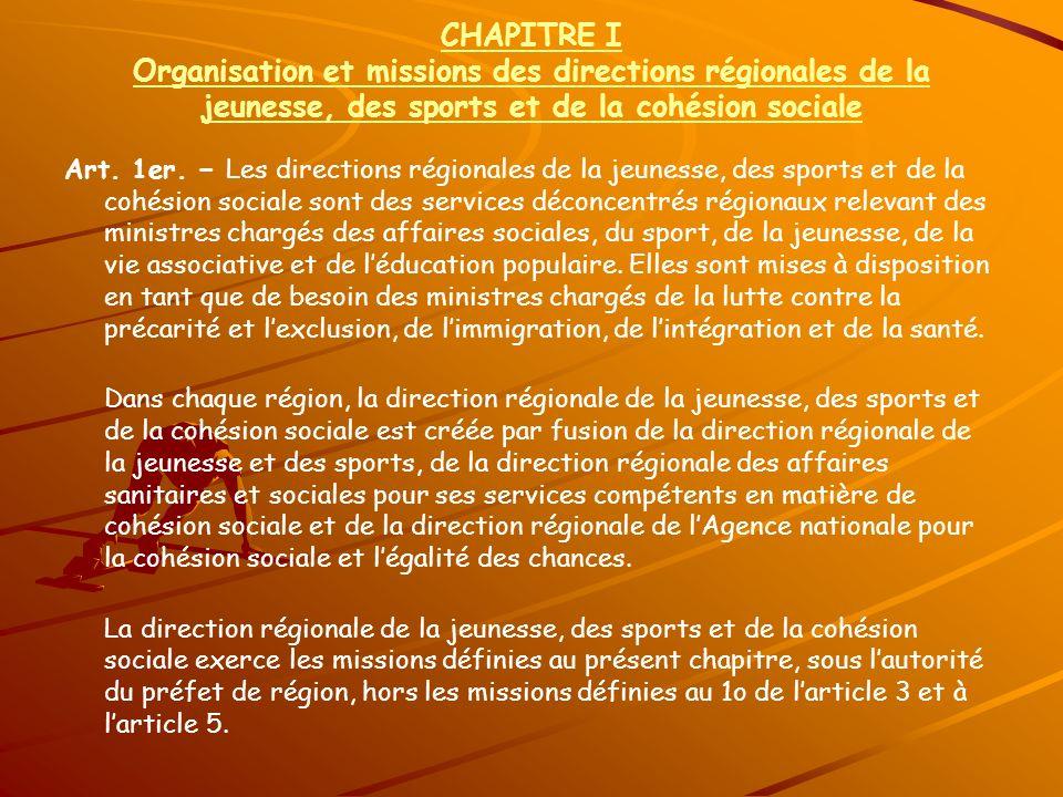 CHAPITRE I Organisation et missions des directions régionales de la jeunesse, des sports et de la cohésion sociale