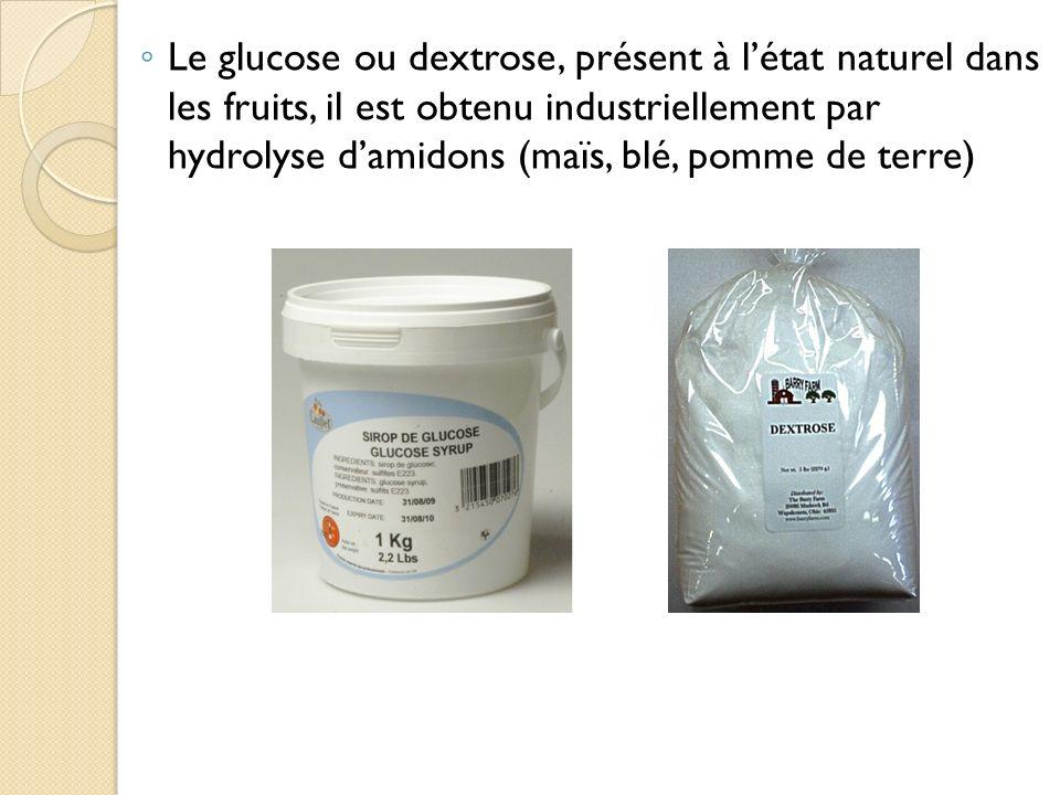 Le glucose ou dextrose, présent à l'état naturel dans les fruits, il est obtenu industriellement par hydrolyse d'amidons (maïs, blé, pomme de terre)