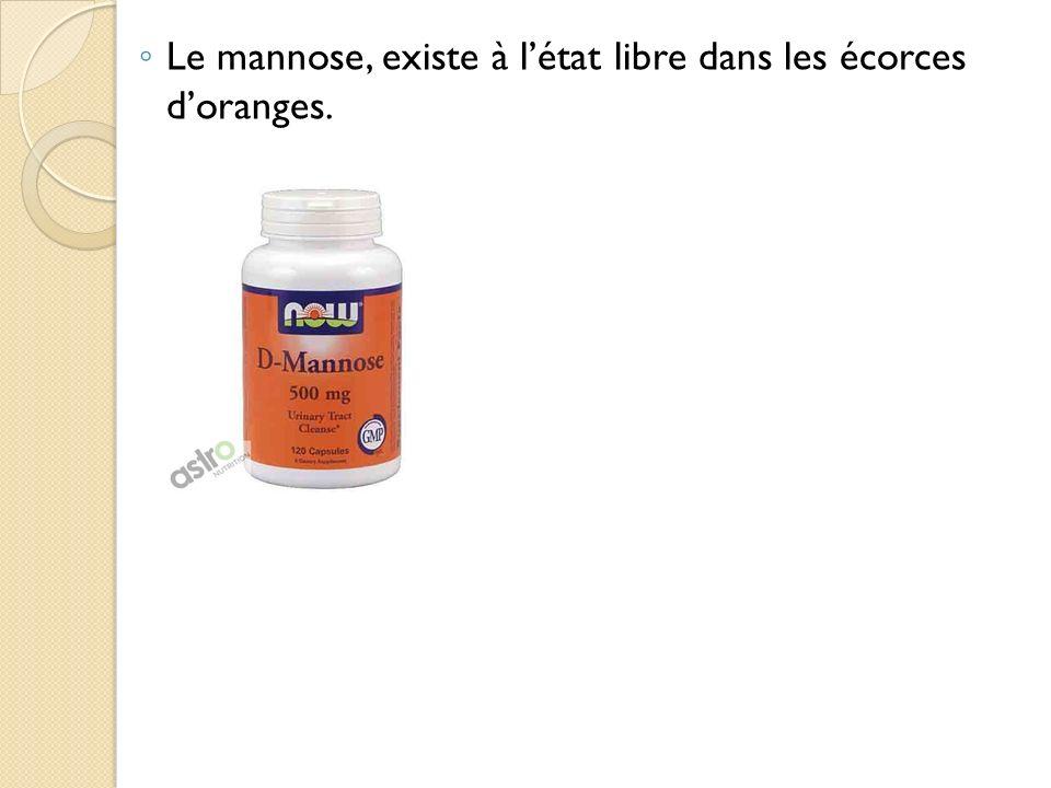 Le mannose, existe à l'état libre dans les écorces d'oranges.