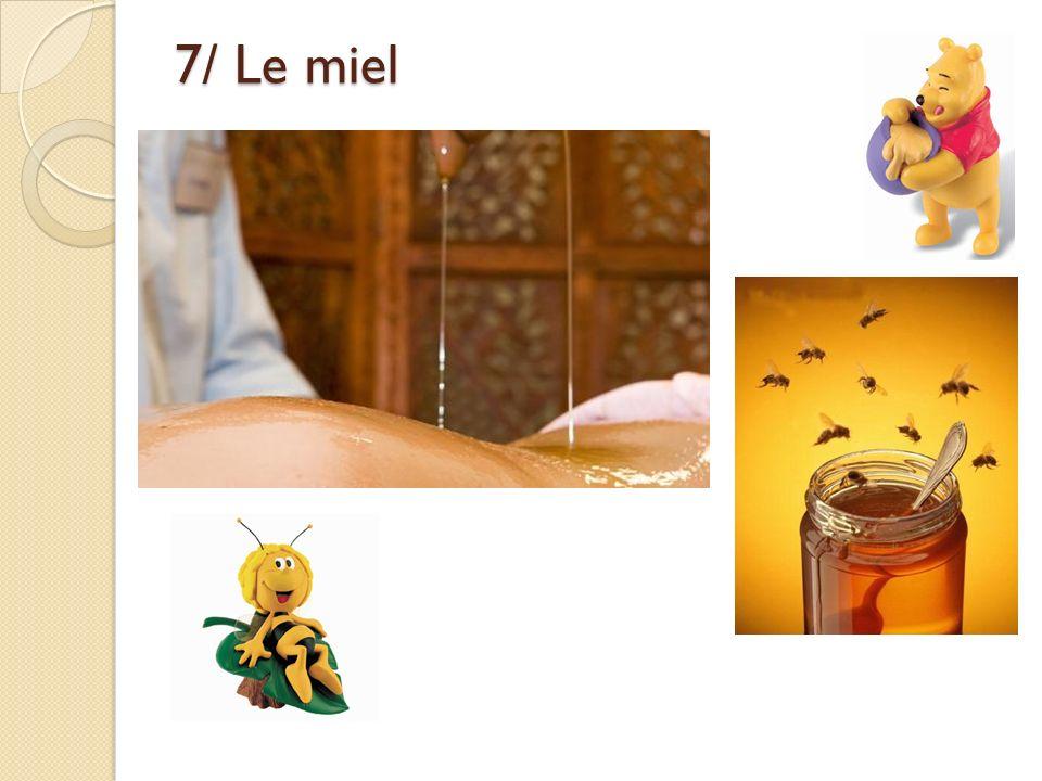 7/ Le miel