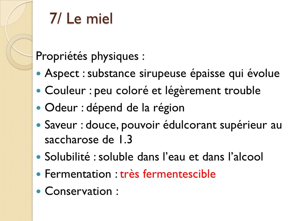 7/ Le miel Propriétés physiques :