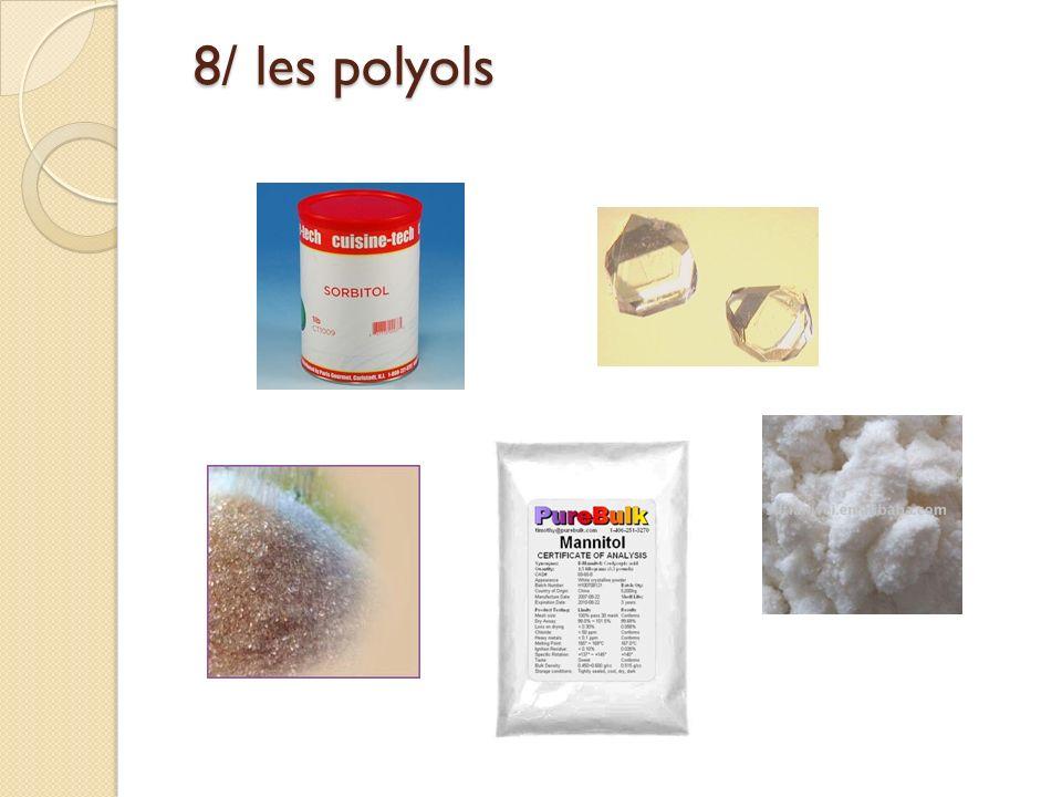 8/ les polyols