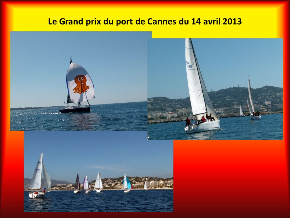 Le Grand prix du port de Cannes du 14 avril 2013