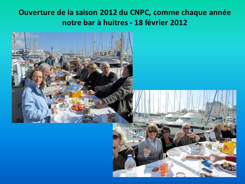 Ouverture de la saison 2012 du CNPC, comme chaque année notre bar à huitres - 18 février 2012