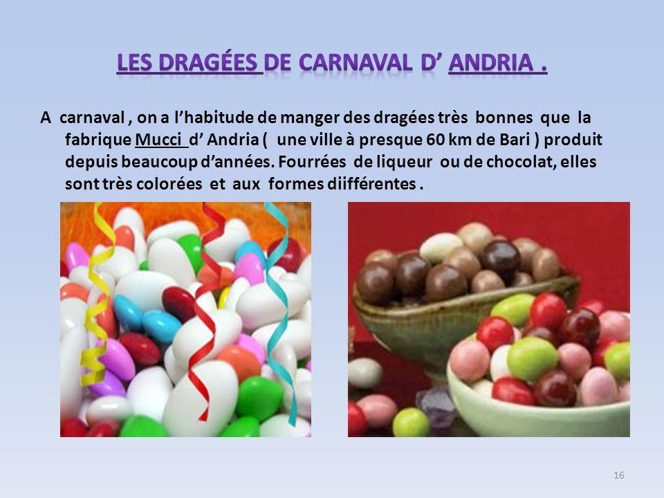 Les dragées de carnaval d' Andria .