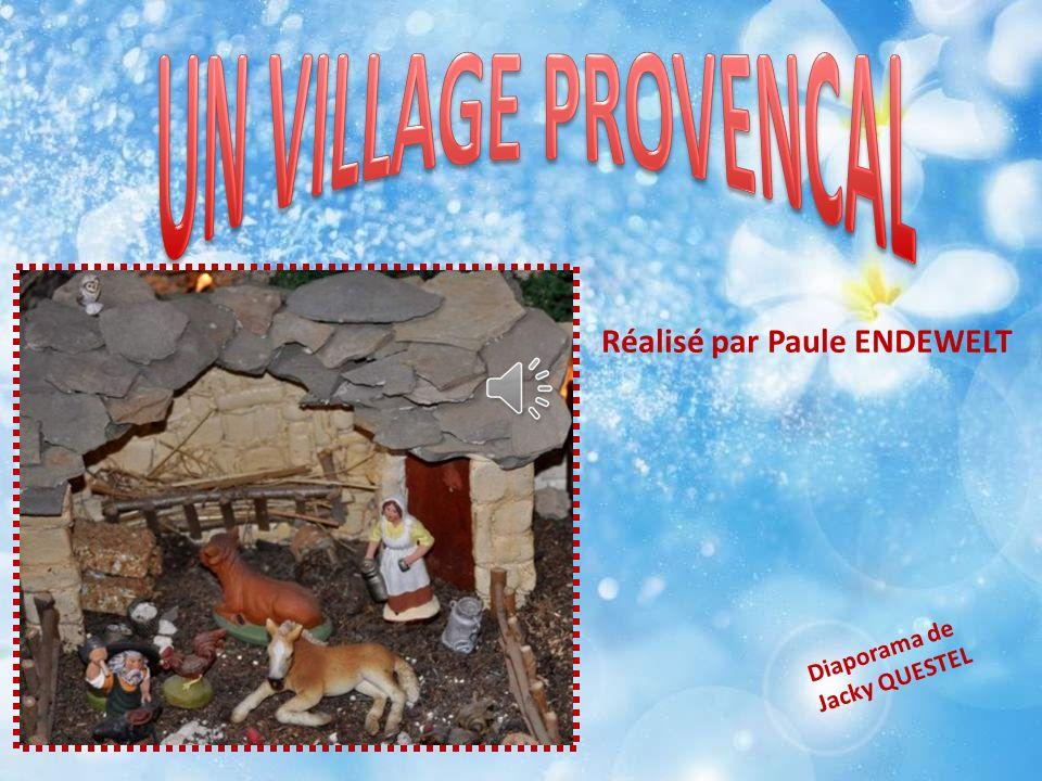 UN VILLAGE PROVENCAL Réalisé par Paule ENDEWELT Diaporama de
