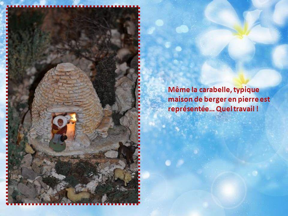 Même la carabelle, typique maison de berger en pierre est représentée… Quel travail !
