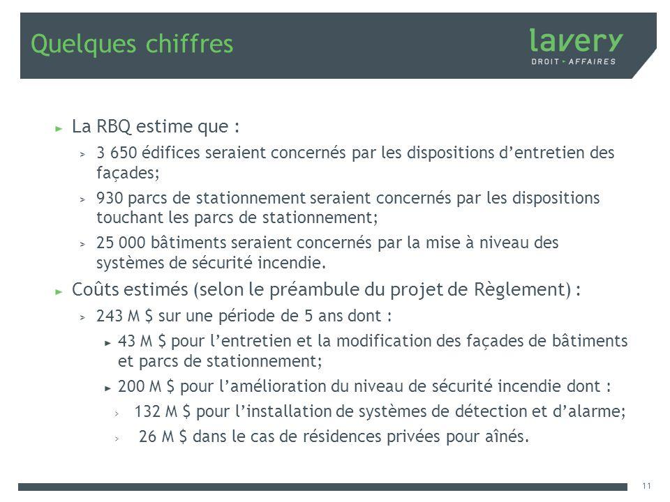 Quelques chiffres La RBQ estime que :