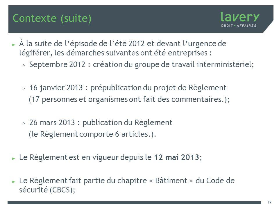 Contexte (suite) À la suite de l'épisode de l'été 2012 et devant l'urgence de légiférer, les démarches suivantes ont été entreprises :
