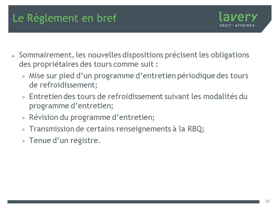 Le Règlement en bref Sommairement, les nouvelles dispositions précisent les obligations des propriétaires des tours comme suit :