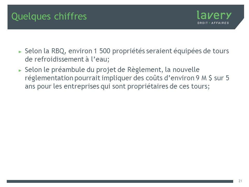 Quelques chiffres Selon la RBQ, environ 1 500 propriétés seraient équipées de tours de refroidissement à l'eau;