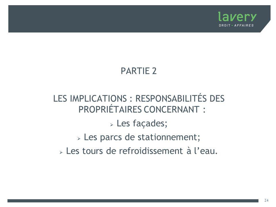 LES IMPLICATIONS : RESPONSABILITÉS DES PROPRIÉTAIRES CONCERNANT :
