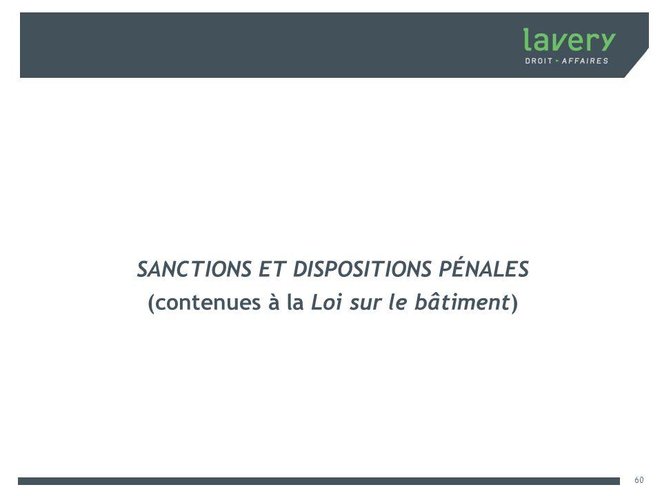SANCTIONS ET DISPOSITIONS PÉNALES (contenues à la Loi sur le bâtiment)