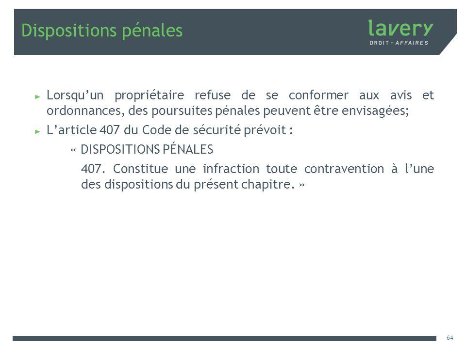 Dispositions pénales Lorsqu'un propriétaire refuse de se conformer aux avis et ordonnances, des poursuites pénales peuvent être envisagées;