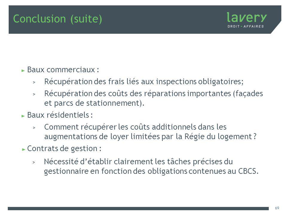 Conclusion (suite) Baux commerciaux :