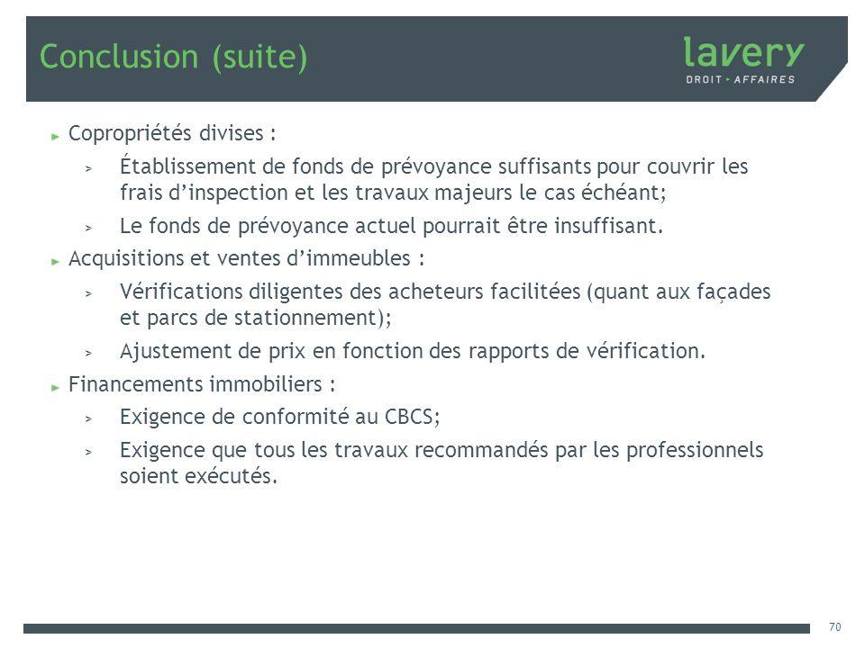 Conclusion (suite) Copropriétés divises :