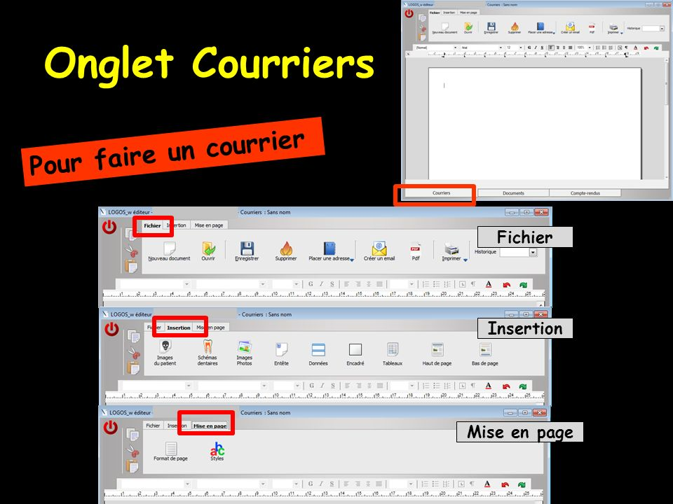 Onglet Courriers Pour faire un courrier Fichier Insertion Mise en page